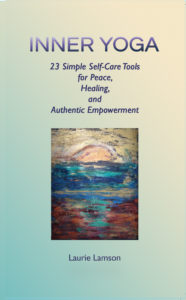 Inner Yoga: 23 Simple Self-Care Tools for Peace, Healing, and Authentic Empowerment